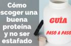 Proteína Whey: Cómo comprar la mejor proteína y no ser estafado (Guía)